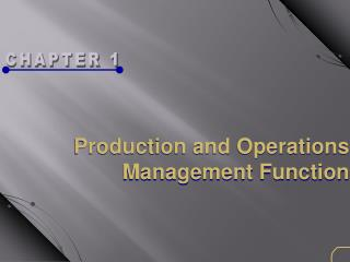Production and Operations Management Function