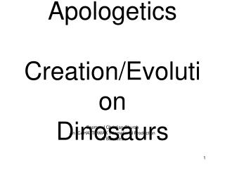 Apologetics       Creation/Evolution Dinosaurs