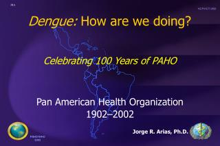 Dengue: How are we doing?