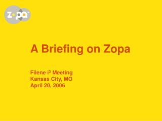 A Briefing on Zopa    Filene i3 Meeting Kansas City, MO April 20, 2006