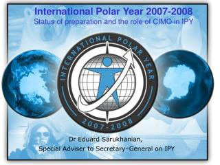 International Polar Year 2007-2008 Status of preparation and the role of CIMO in IPY