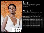 Lira Singer, Songwriter and dynamic performer