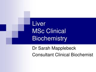Liver MSc Clinical Biochemistry