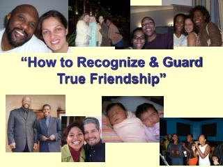 How to Recognize  Guard True Friendship