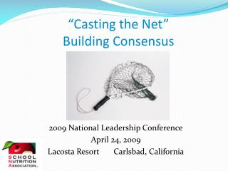 """Casting the Net"" Building Consensus"