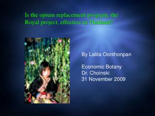 Is the opium replacement program, the Royal project, effective in Thailand?