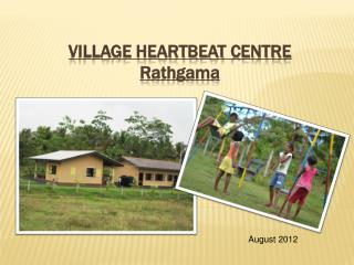 Village Heartbeat Centre  Rathgama