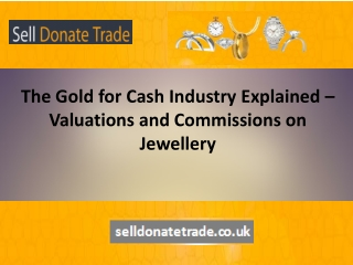 The Gold for Cash Industry Explained – Valuations and Commis