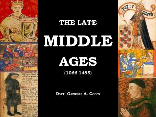 THE LATE MIDDLE AGES 1066-1485    DOTT.  GABRIELE A. COCCO