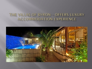 The Villas of Byron – Offers Luxury Accommodation Experience