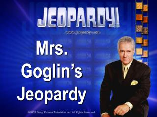 Mrs. Goglin's Jeopardy