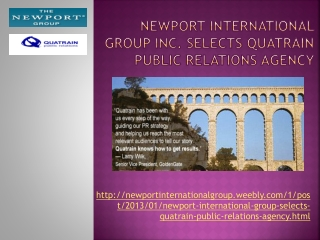 Newport International Group, Selects Quatrain Public Relatio