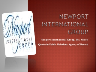 Newport International Group, Inc. Selects Quatrain Public Re