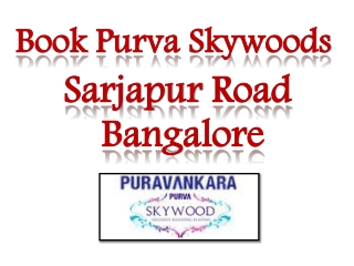 Booked up Purva Skywood Apartments Bangalore