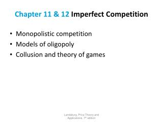 Chapter 11 & 12  Imperfect Competition