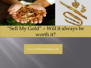 """Sell My Gold"" – Will it always be worth it?"