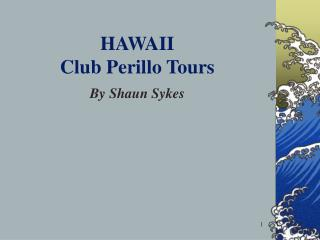 HAWAII Club Perillo Tours