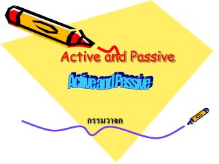 Active and Passive