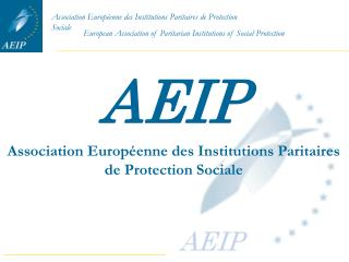 Association Europ enne des Institutions Paritaires de Protection Sociale