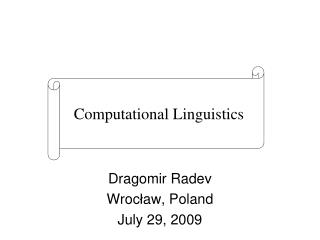 Dragomir Radev Wroc ? aw, Poland July 29, 2009