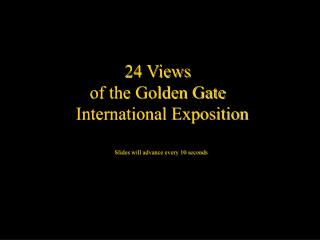 24 Views  of the Golden Gate   International Exposition