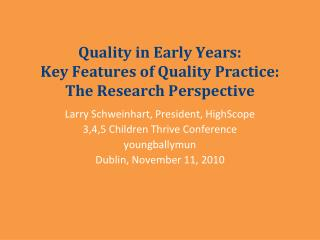 Quality in Early Years: Key Features of Quality Practice: The Research Perspective