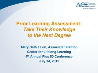 Prior Learning Assessment:  Take Their Knowledge  to the Next Degree