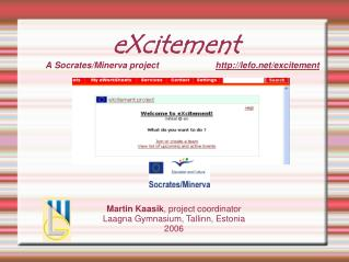 eXcitement A Socrates/Minerva project				 http://lefo.net/excitement