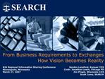 From Business Requirements to Exchanges How Vision Becomes Reality