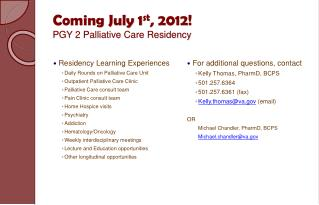 Coming July 1 st , 2012! PGY 2 Palliative Care Residency