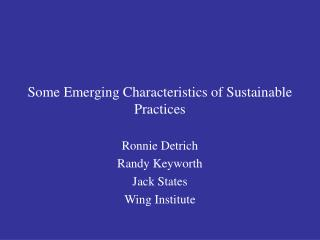 Some Emerging Characteristics of Sustainable Practices
