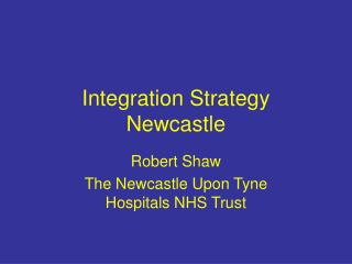 Integration Strategy Newcastle