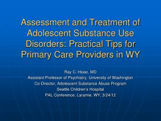 Assessment and Treatment of Adolescent Substance Use Disorders: Practical Tips for Primary Care Providers in WY