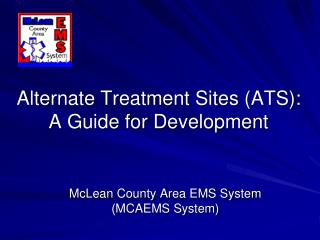Alternate Treatment Sites (ATS):   A Guide for Development