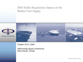 IMO Sulfur Regulations Impact on the  Bunker Fuel Supply