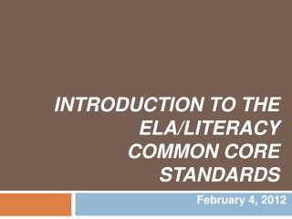 Introduction to the ELA/Literacy Common Core Standards