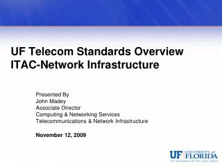 UF Telecom Standards Overview ITAC-Network Infrastructure