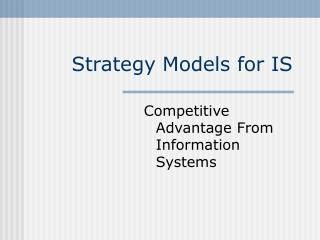 Strategy Models for IS