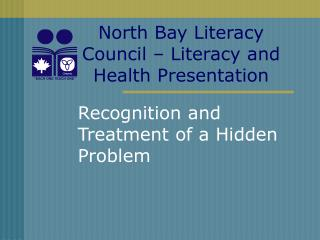 North Bay Literacy Council   Literacy and Health Presentation
