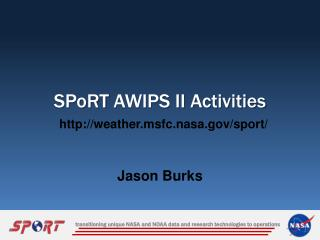SPoRT  AWIPS II Activities