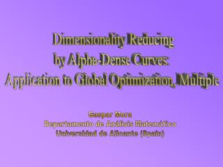Dimensionality Reducing by Alpha-Dense Curves:  Application to Global Optimization, Multiple