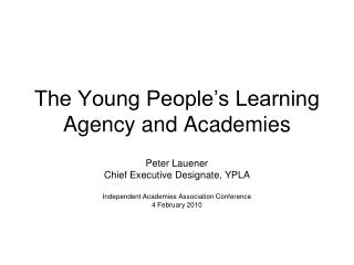 The Young People's Learning Agency and Academies
