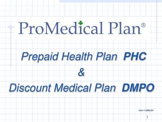 Prepaid Health Plan  PHC                      Discount Medical Plan  DMPO                 Form  20061214