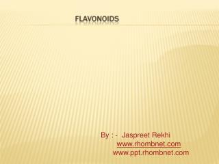 By : - Jaspreet Rekhi www.rhombnet.com www.ppt.rhombnet.com