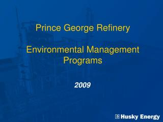 Prince George Refinery  Environmental Management Programs