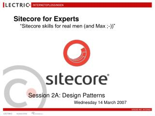 Session 2A: Design Patterns Wednesday 14 March 2007