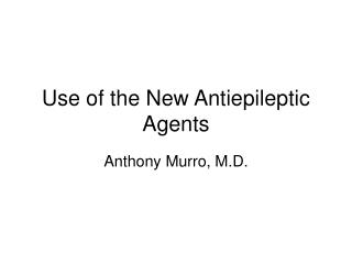 Use of the New Antiepileptic Agents