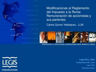 Modificaciones al Reglamento del Impuesto a la Renta:          Remuneración de accionistas y sus parientes  Carlos Quiro