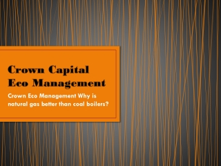 Crown Eco Management Why is natural gas better than coal boi