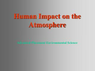 Human Impact on the Atmosphere